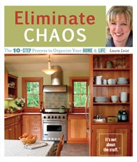 Eliminate Chaos:  The 10-Step Process to Organize Your Home & Life